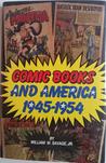 Comic Books and America, 1945-1954