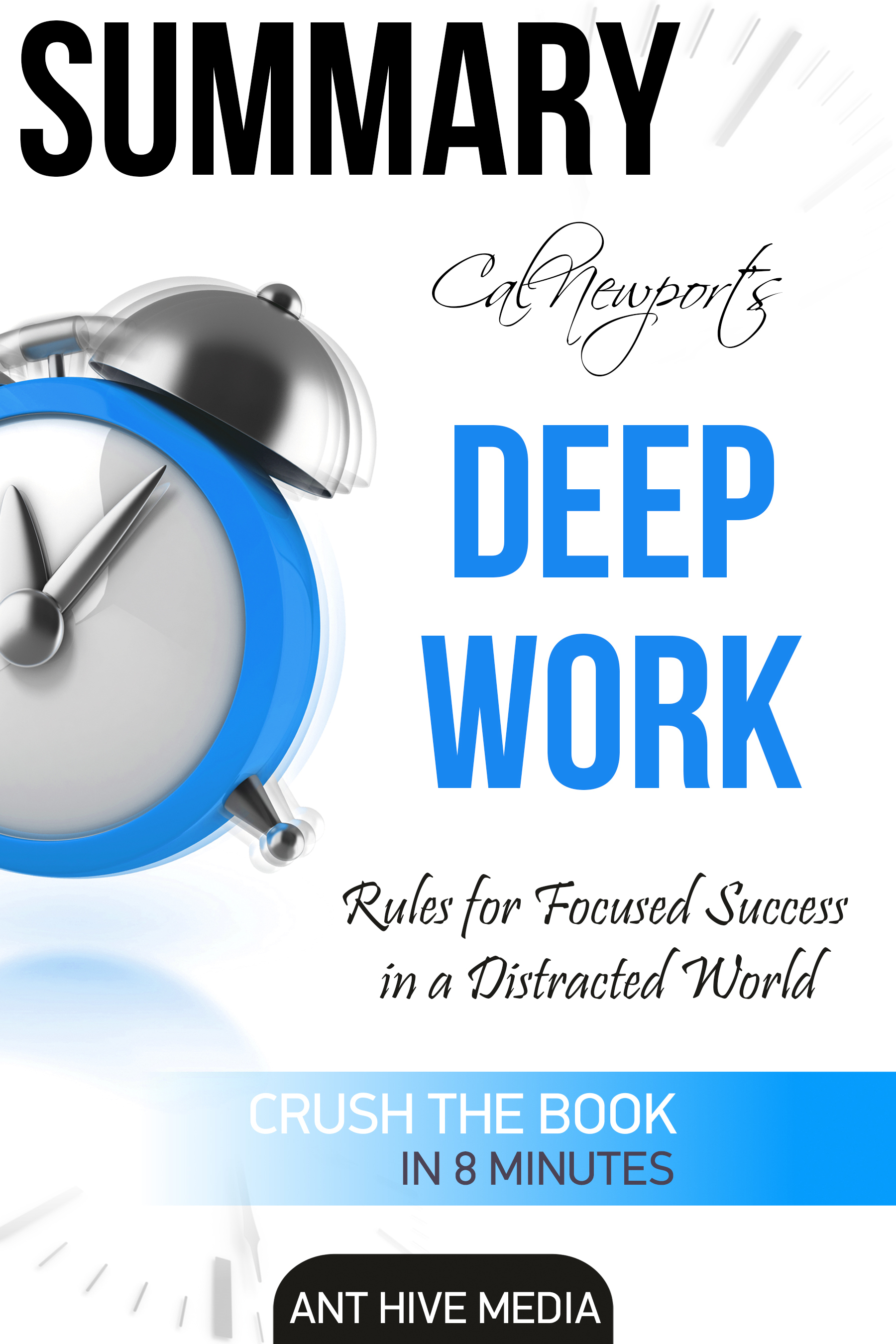 Cal Newport's Deep Work: Rules for Focused Success in a Distracted World | Summary
