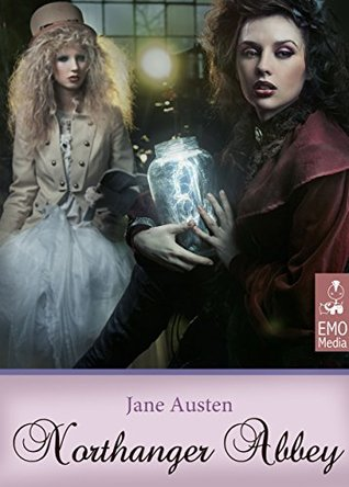 Northanger Abbey (Illustrated Edition). Jane Austen's Classics. A Gothic Parody