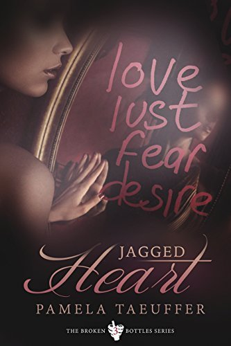 Jagged Heart (Broken Bottles, #3)