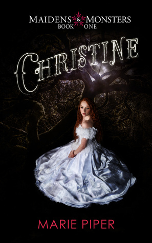 Christine (Maidens & Monsters, #1)