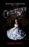 Christine (Maidens & Monsters, #1)
