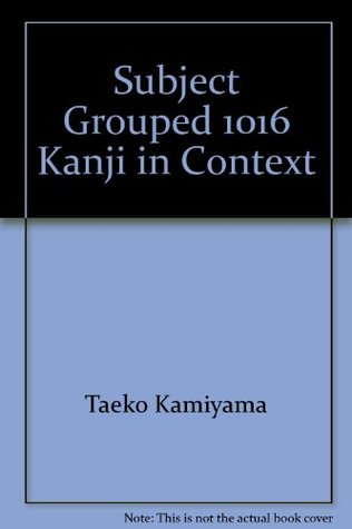 Subject Grouped 1016 Kanji in Context