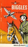 Biggles in China by W.E. Johns