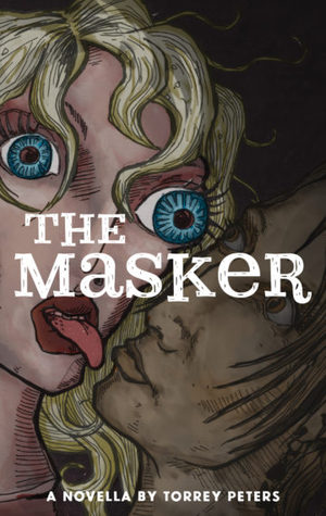 The Masker by Torrey Peters