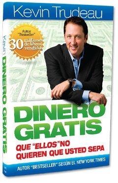 Dinero Gratis: Que Ellos No Quieren Que Usted Sepa