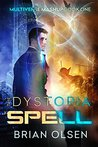 The Dystopia Spell by Brian Olsen