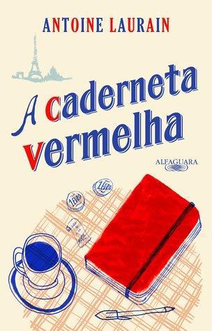 A Caderneta Vermelha by Antoine Laurain