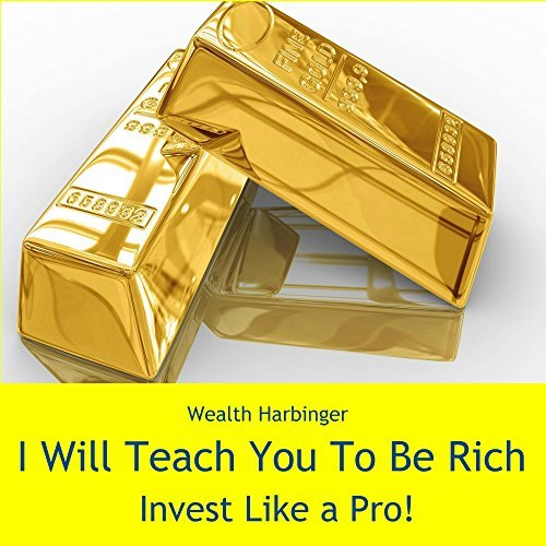 I Will Teach You To Be Rich: Invest Like a Pro