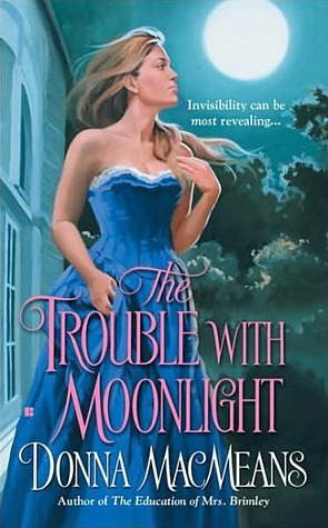 The Trouble with Moonlight by Donna MacMeans