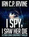 I Spy, I Saw Her Die