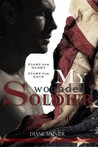 My Wounded Soldier: Fight for Glory...Fight for Love