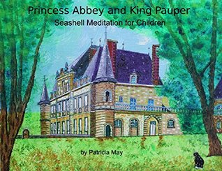 Princess Abbey and King Pauper: A Seashell Meditation for Children
