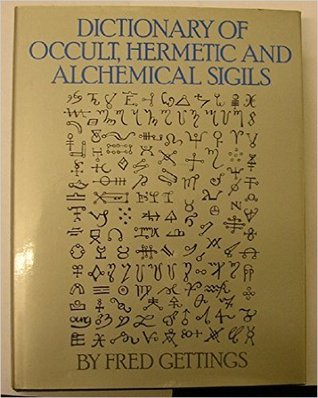 Dictionary Of Occult, Hermetic, And Alchemical Sigils