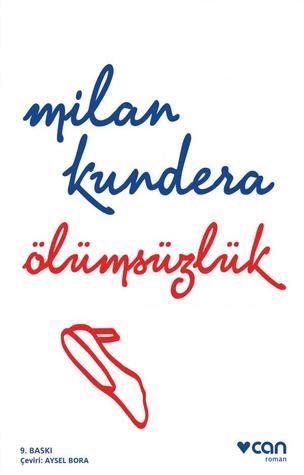 Ebook Ölümsüzlük by Milan Kundera PDF!