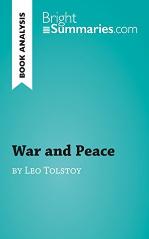 War and Peace by Léon Tolstoï (Reading Guide): Complete Summary and Book Analysis (BrightSummaries.com)