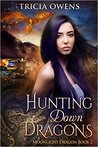 Hunting Down Dragons (Moonlight Dragon, #2)