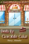 Death by Chocolate Cake (Bakery Detectives #3)