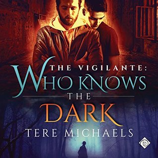 Audio Book Review: Who Knows the Dark (The Vigilante #2) by Tere Michaels (Author) & Jonathan Young (Narrator)