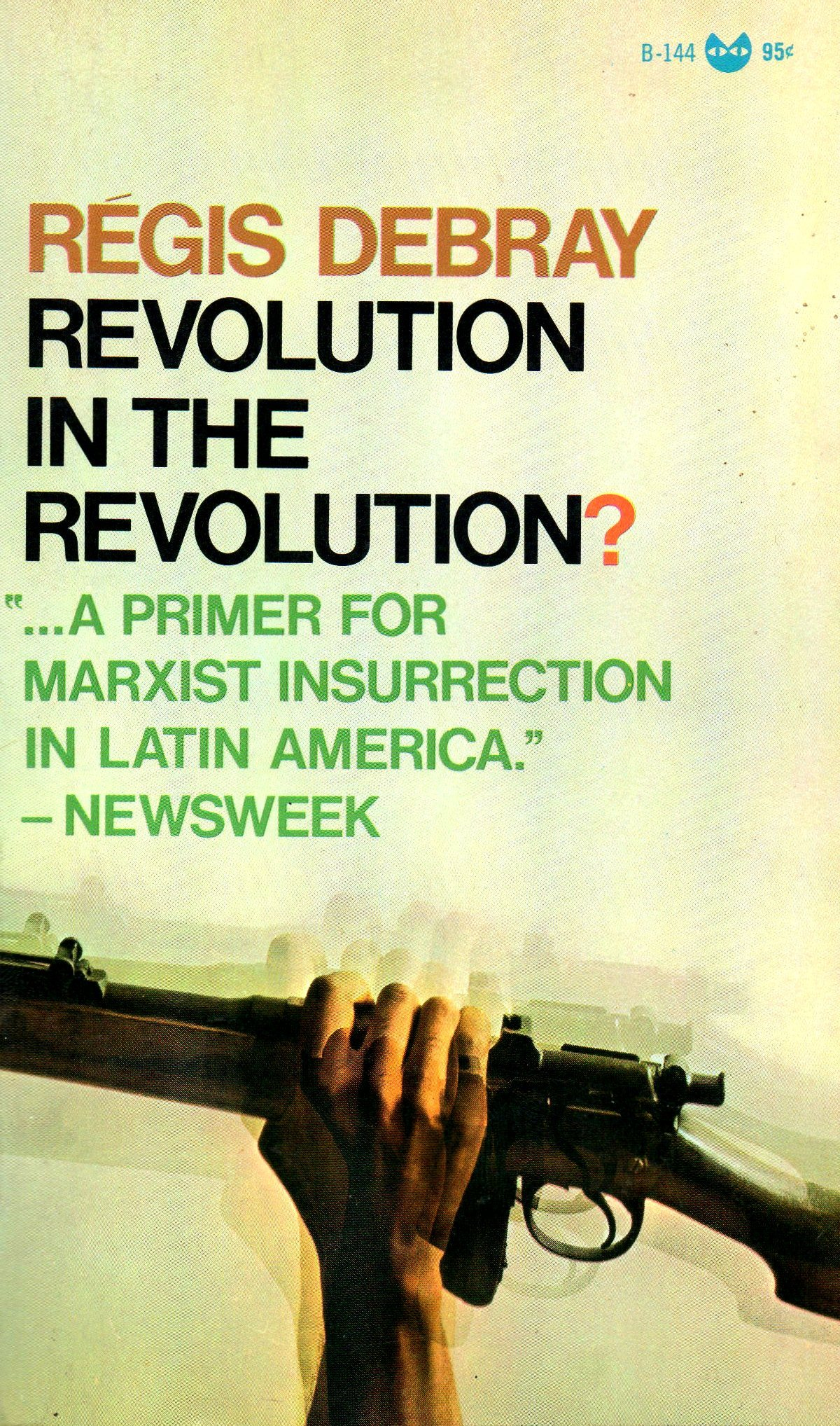 Revolution in the Revolution? Armed Struggle and Political Struggle in Latin America