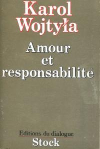 Amour et responsabilité - étude de morale sexuelle