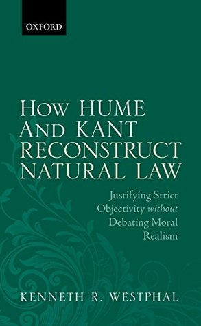 how-hume-and-kant-reconstruct-natural-law-justifying-strict-objectivity-without-debating-moral-realism