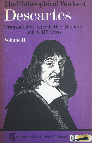 The Philosophical Works of Descartes, Vol. 2
