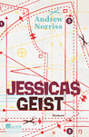 Jessicas Geist by Andrew Norriss