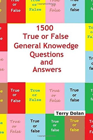 1500 True or False General Knowledge Quiz Questions and Answers