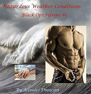Hazardous Weather Conditions (Black Ops Heroes, #5)