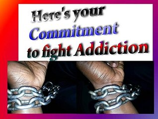 Here's Your Commitment To Fight Addiction