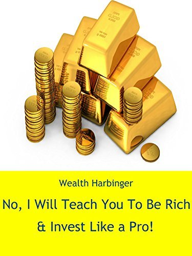 No, I Will Teach You To Be Rich: & Invest Like a Pro