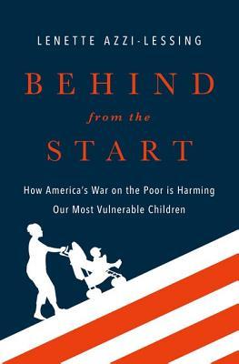 Behind from the Start: How America's War on the Poor Is Harming Our Most Vulnerable Children