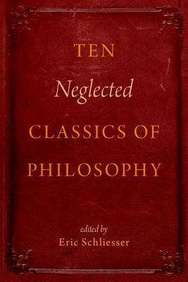 Ten Neglected Classics of Philosophy