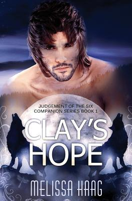 Clay's Hope (Judgement of the Six Companion Series, #1)