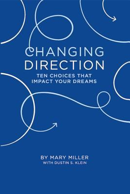 Changing Direction: 10 Choices That Impact Your Dreams