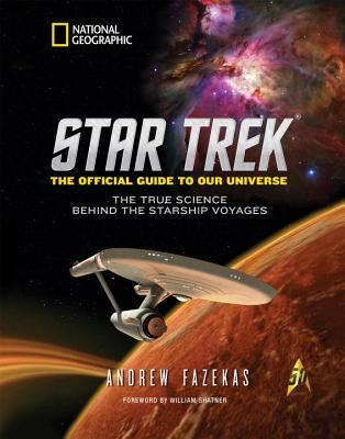 Star Trek: The Official Guide to Our Universe - The True Science Behind the Starship Voyages