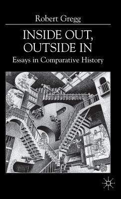 Inside Out, Outside In: Essays In Comparative History
