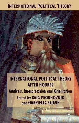 International Political Theory After Hobbes: Analysis, Interpretation and Orientation