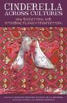 Cinderella Across Cultures: New Directions and Interdisciplinary Perspectives