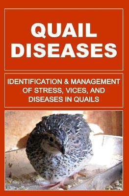 Quail diseases: identification and management of stress, vices, and