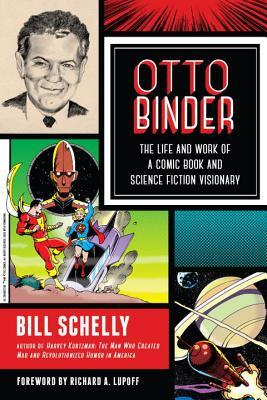 Otto Binder: The Life and Work of a Comic Book and Science Fiction Visionary