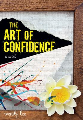 The Art of Confidence by Wendy Lee