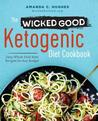 The Wicked Good Ketogenic Diet Cookbook by Amanda C. Hughes