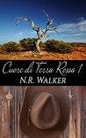 Cuore di terra rossa 1 by N.R. Walker