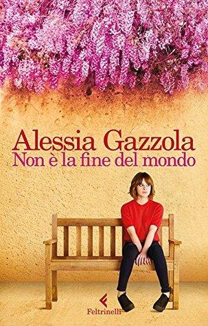 Non è la fine del mondo by Alessia Gazzola
