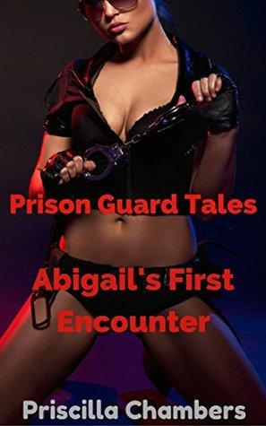 Prison Guard Tales: Abigail's First Encounter