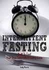 Intermittent Fasting: Built To Fast. Your True Intermittent Fasting Guide