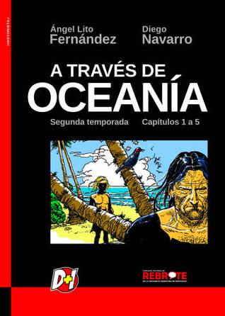A través de Oceanía: segunda temporada, capítulos 1 a 5
