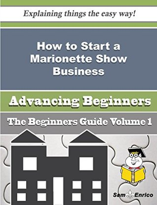 How to Start a Marionette Show Business